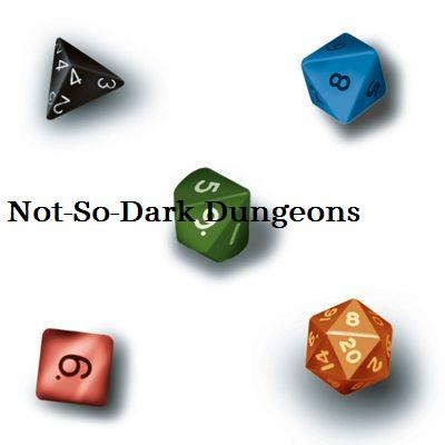 Not-so-dark dungeons