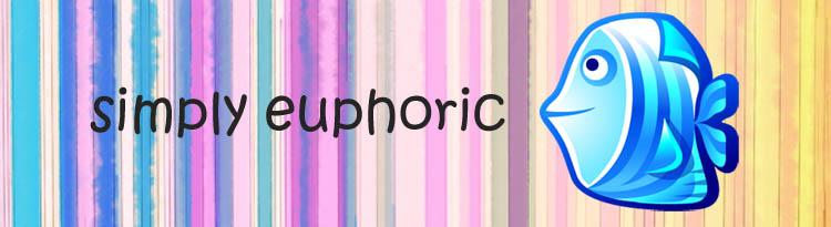 simply euphoric