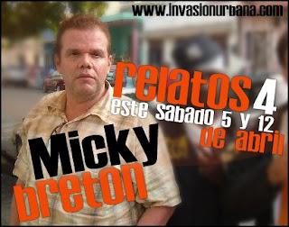 """Micky Bretón, fue protagonista de sus """"Relatos"""""""