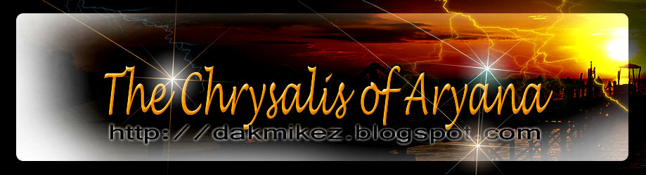 :: The Chrysalis Of Aryana ::