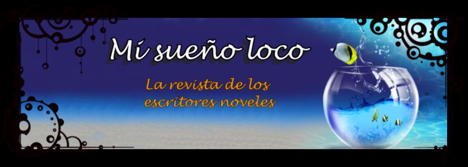 Mi sueño loco - La revista de los escritores noveles