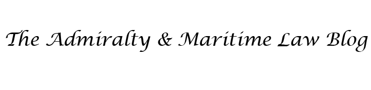 The Admiralty &amp; Maritime Law Blog