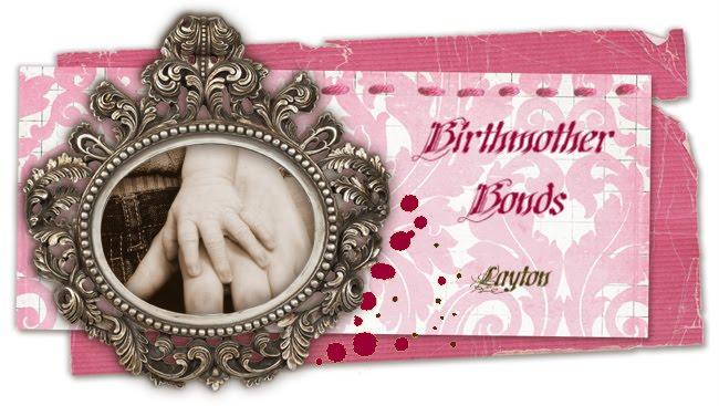 Birthmother Bonds - Layton