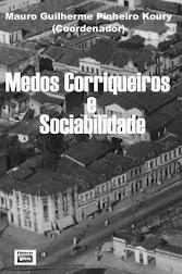 Medos Corriqueiros e Sociabilidade (JP, Editora Universitária UFPB, 2005).
