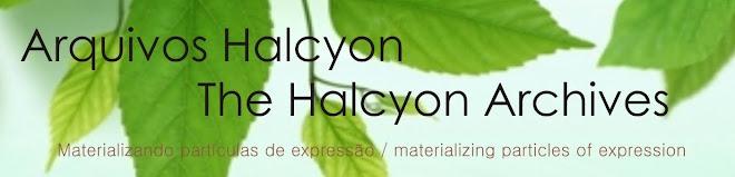 arquivos halcyon / the halcyon arquives