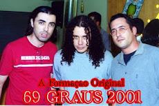 69 GRAUS 2001 _____ Formação Original