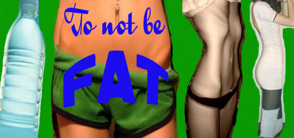 To not be FAT