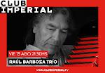 Raul Barboza 13 de Agosto en Club Imperial