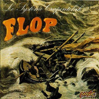 LE SYSTEME CRAPOUTCHICK - FLOP (1971)