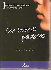 """MIS LIBROS: """"CON BUENAS PALABRAS"""" (Antología de premiados I Certámen """"Jirones de Azul"""")"""