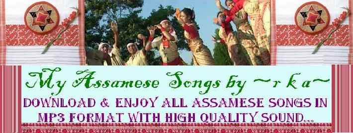 My Assamese Songs ~ r k a ~