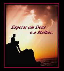 """Espera com mais esperança só com Deus"""" -"""