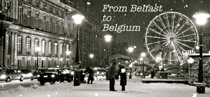 From Belfast to Belgium