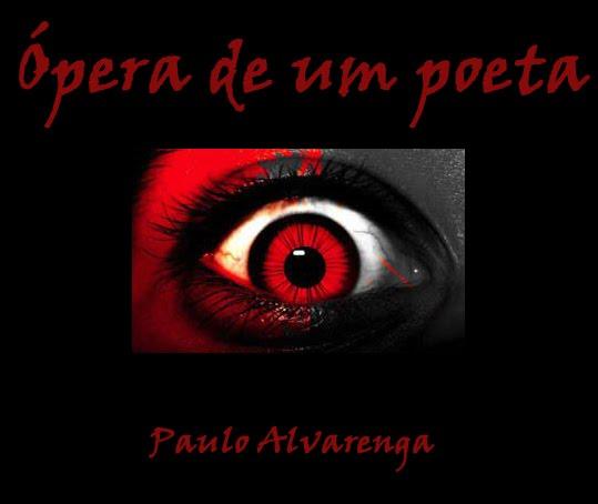 Paulo Alvarenga- Ópera de um Poeta