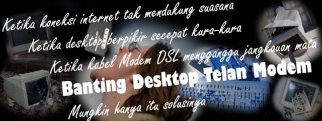 Banting Desktop Telan Modem