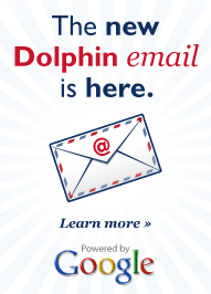 The New Dolphin Email powered by Google is here. Learn More...