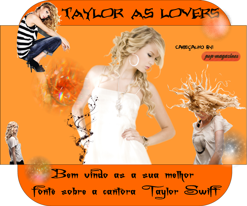 Taylor Swift Lovers Tudo sobre a Taylor