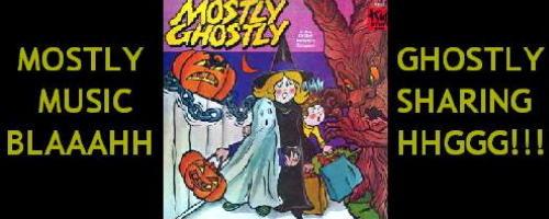 Mostly Ghostly Music Sharing Blaaahhhggg 2!!!