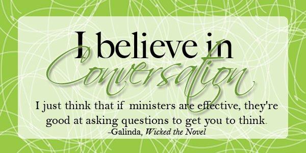 I Believe in Conversation...