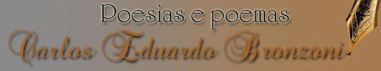 Carlos Eduardo Bronzoni - Poesias e Poemas