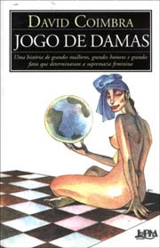 Março de 2008: David Coimbra, Jogo de Damas, L&PM