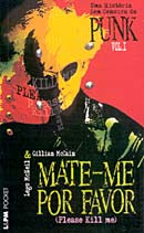 Julho de 2007: Legs McNeil e Gillian McCain, Mate-Me Por Favor, L&PM