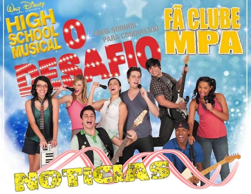 FC MPA - O SEU FÃ CLUBE, A SUA FONTE DE NOTÍCIAS SOBRE HIGH SCHOOL MUSICAL O DESAFIO