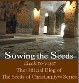 Sowing the Seeds, The Life and Times of The Early Church