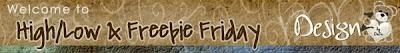High/Low & Freebie Friday   www.designzbydede.com