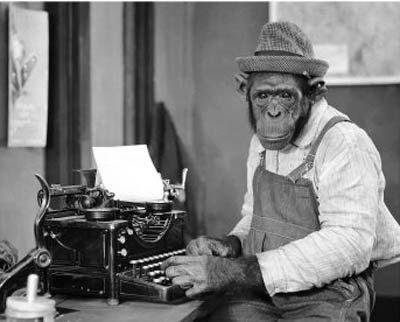 http://3.bp.blogspot.com/_Eiwce13X738/Sa51EDkit-I/AAAAAAAAGGM/CQXSDSsy9yo/s400/Chimp_Typewriter.jpg