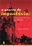 A Guerra da Iugoslávia
