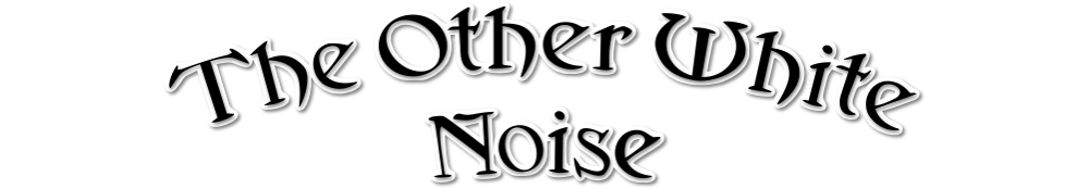 The Other White Noise - Blog