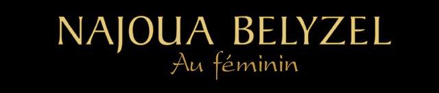 NAJOUA BELYZEL Au féminin
