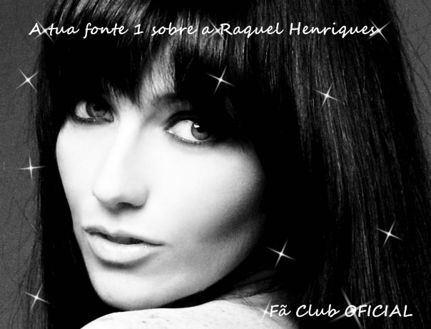 OFICIAL fã Club Raquel Henriques.