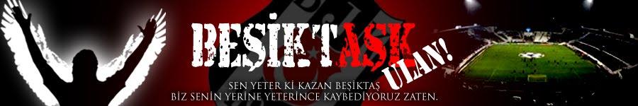 Beşiktaşk Ulan!