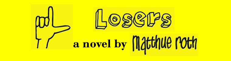 Matthue Roth: Losers, a novel