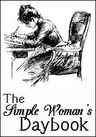 "I joined the ""Simple Woman's Daybook"" -- Post Every Other Tuesday.  Check her out...."