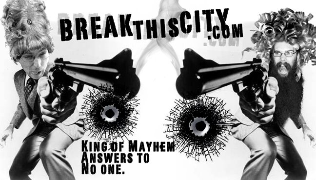 BREAK THIS CITY