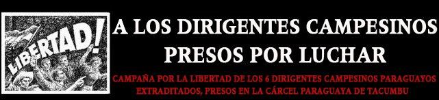 libertad a los campesinos paraguayos