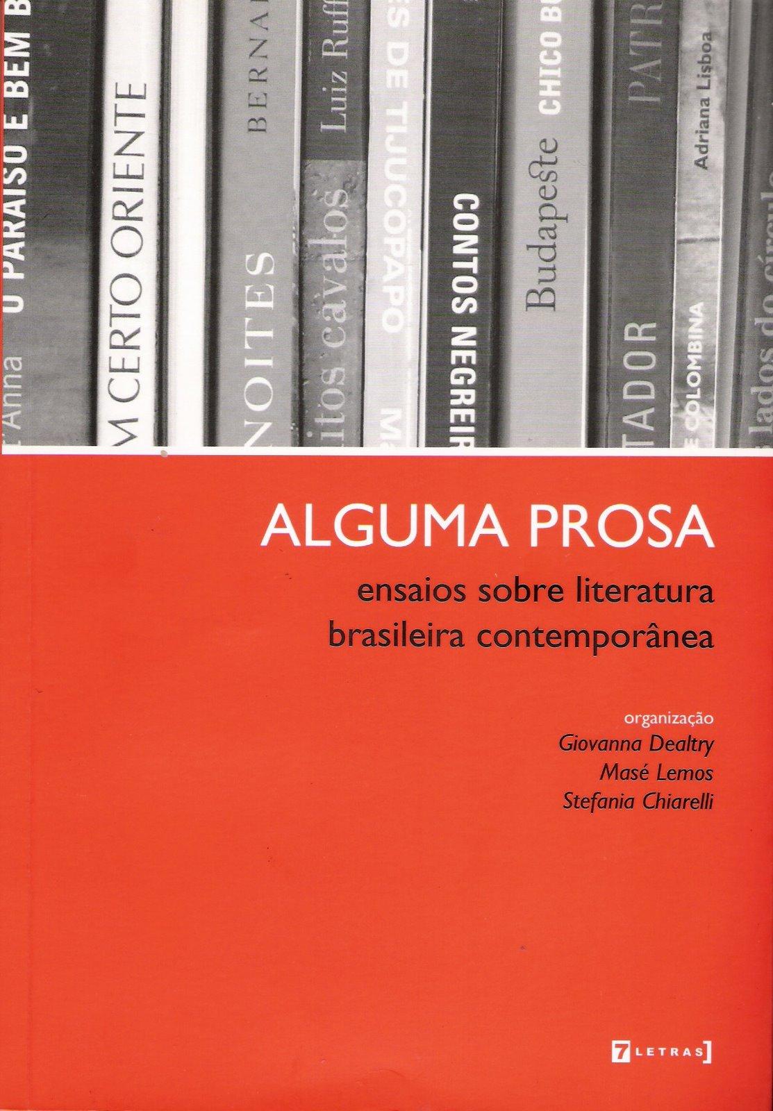 ALGUMA PROSA: ensaios sobre literatura brasileira contemporânea