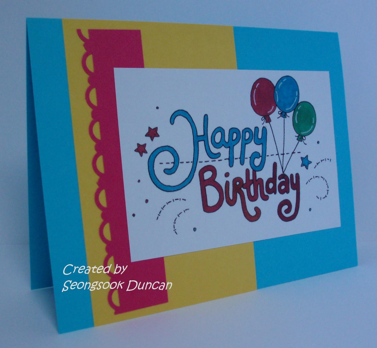 Create with Seongsook A Stack Happy Birthday Cards – How to Make an Birthday Card