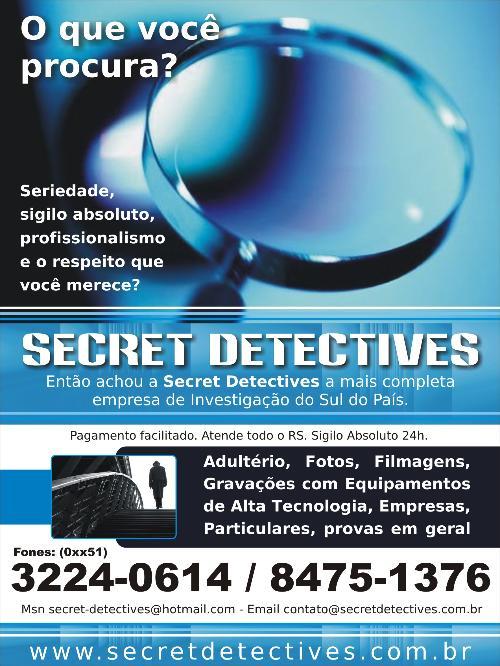 Detetives Particulares?Então achou a SECRET DETECTIVES (51)3224-0614 (51)3228-6824 (51)8475-1376