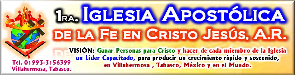 1ra. Iglesia Apostólica de la Fe en Cristo Jesús de Villlahermosa