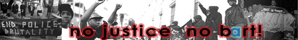 NO JUSTICE NO BART