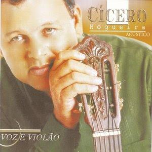 Cicero Nogueira   Acústico Voz & Violão (2006) | músicas
