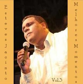 Melhores Momentos Vol. 3 Baixar CD Esteves Jacinto   Melhores Momentos   Vol. 3 (2005)