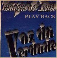 Voz Da Verdade   Imagem De Deus (1992) Play Back | músicas