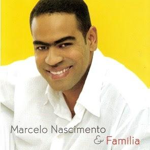 Marcelo Nascimento - Marcelo Nascimento e Família (2004)