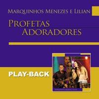 Marquinhos Menezes e Lilian   Profetas Adoradores (2007) Play Back | músicas