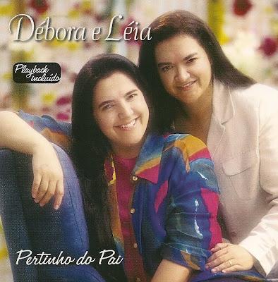 Débora & Léia   Pertinho Do Pai (2002)   músicas